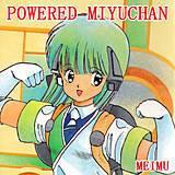 POWERED MIYUCHAN