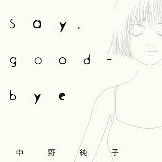 Say,good-bye""""