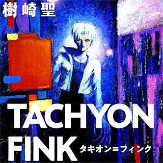 TACHYON FINKのイメージ